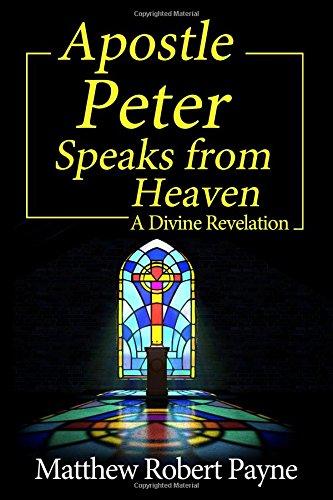 Apostle Peter Speaks from Heaven: A Divine Revelation