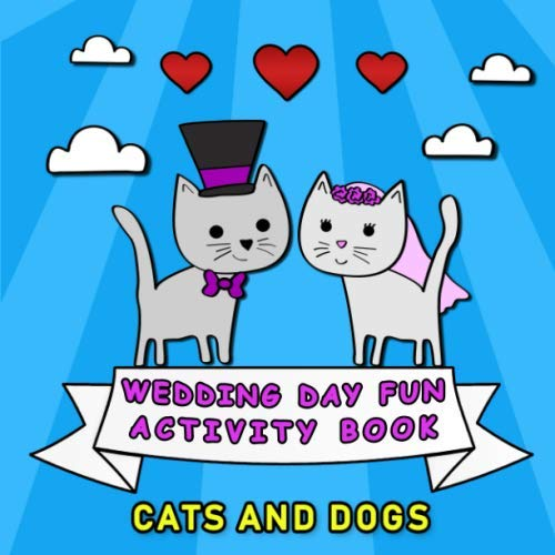 Wedding Day Fun Activity Book: Cats and Dogs -