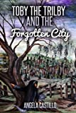 Toby the Trilby and the Forgotten City (Volume 3)