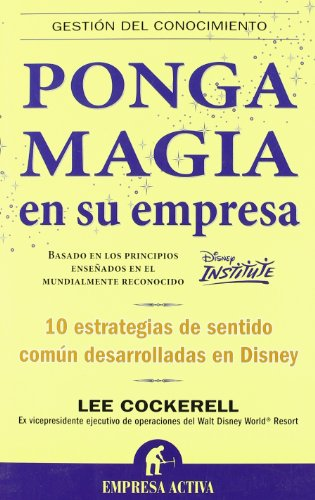 Ponga magia en su empresa (Spanish Edition) [Lee Cockerell] (Tapa Blanda)