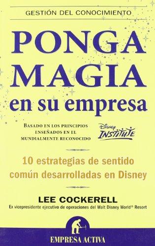 Ponga magia en su empresa (Spanish Edition) [Lee Cockerell] (Tapa Blanda)