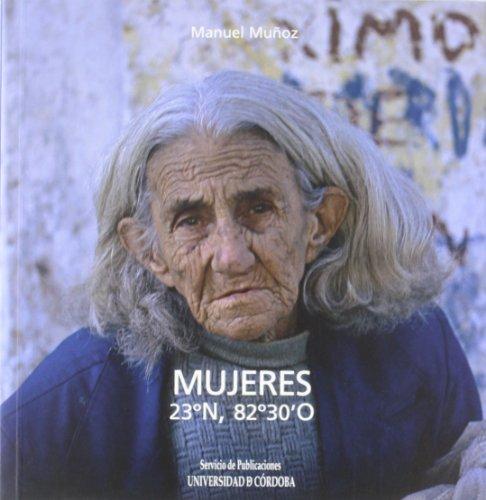 Descargar Libro Mujeres 23ºn, 82º 30'o Manuel Muñoz Morales