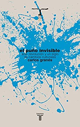 El puño invisible eBook: Granés, Carlos: Amazon.es: Tienda Kindle