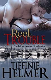 Reel Trouble (Wild Women of Alaska Book 1)