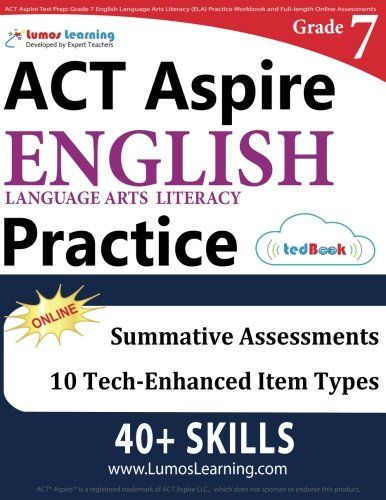 ACT Aspire Test Prep: Grade 7 English Language Arts Literacy (ELA) Practice Workbook and Full-length Online Assessments: ACT Aspire Study Guide