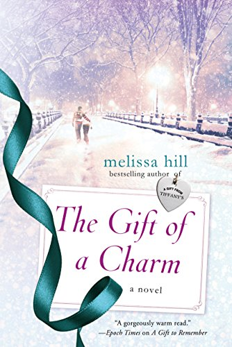 The Gift of a Charm: A Novel (Hill Ornament)