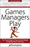 Games Managers Play, Jeff Compton, 0977704130