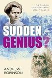 Sudden Genius?, Andrew Robinson, 0199569959