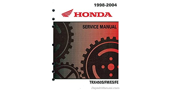 honda trx450 s fm es fe fourtrax foreman service repair workshop manual 1998 2004