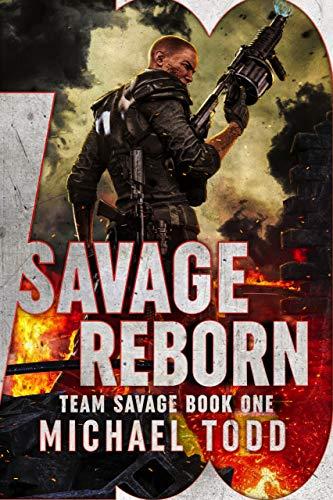 Savage Reborn (Team Savage Book 1) by [Todd, Michael, Anderle, Michael]