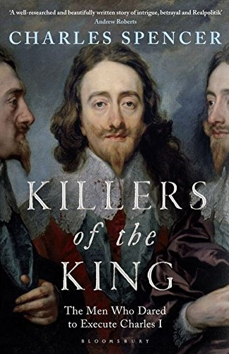 Download Killers of the King: The Men Who Dared to Execute Charles I ebook