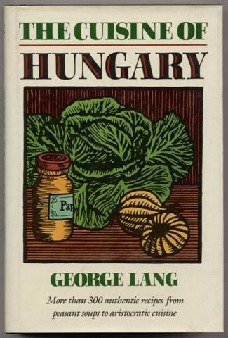 The Cuisine of Hungary - De Marche La Cuisine