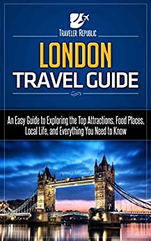 >>FREE>> London Travel Guide: An Easy Guide To Exploring The Top Attractions, Food Places, Local Life, And Everything You Need To Know (Traveler Republic). mapas Spanish cuenta Ponta Prior