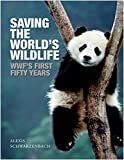 img - for Saving the World's Wildlife: The WWF s First Fifty Years book / textbook / text book