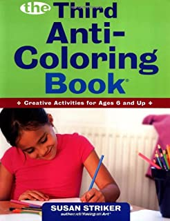 The Anti-Coloring Book: Creative Activities for Ages 6 and Up ...