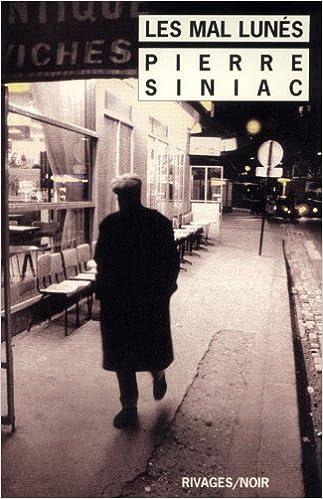 Pierre Siniac - Les mal lunés sur Bookys