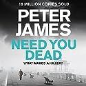 Need You Dead: Roy Grace, Book 13 Hörbuch von Peter James Gesprochen von: Daniel Weyman