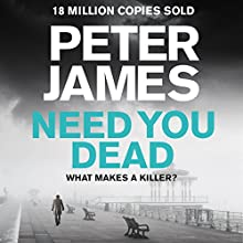 Need You Dead: Roy Grace, Book 13 Audiobook by Peter James Narrated by Daniel Weyman