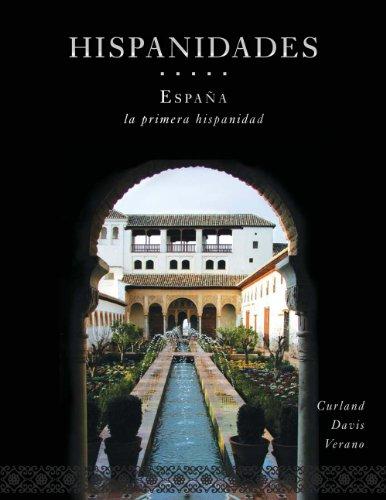 Hispanidades: Espana: La Primera Hispanidad 2nd Edition (with DVD) (Spanish Edition)