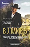 Wedding at Cardwell Ranch and the Cowgirl in Question, B. J. Daniels, 037383800X