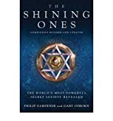 [( The Shining Ones: The World's Most Powerful Secret Society Revealed )] [by: Philip Gardiner] [Aug-2010]