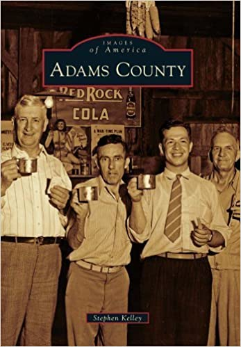 Book Adams County (Images of America) by Stephen Kelley (2010-09-29)