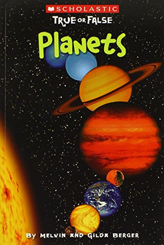 Scholastic True or False: Planets (Best True Or False Questions)