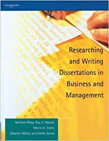 researching and writing dissertations in business and management michael riley Ii contact sandeep kular mark gatenby chris rees emma soane katie truss kingston business school kingston university kingston hill kingston upon thames.