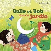 Bulle et Bob dans le jardin par Gilles Belouin