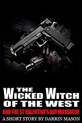 The Wicked Witch of the West and the St Valentine's Day Massacre (English Edition)