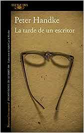 La tarde de un escritor (Literaturas): Amazon.es: Handke, Peter: Libros