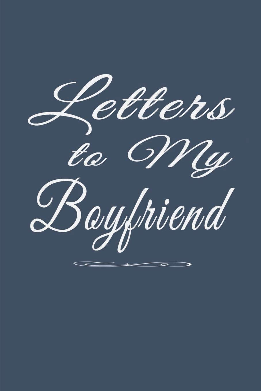 Letters for Boyfriend: Journal Paper to Write Cherished Love