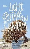 Licht und Schatten in Namibia. Alltag in einem Traumland