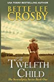 The Twelfth Child, Bette Lee Crosby, 0983887977