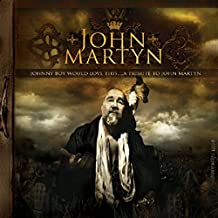 Johnny Boy Would Love This.A Tribute to John Martyn