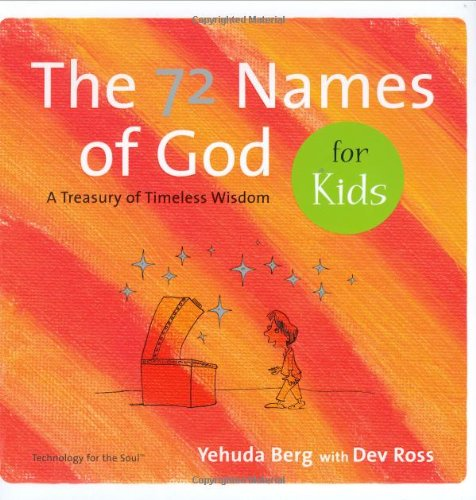 The 72 Names of God for Kids: A Treasury of Timeless Wisdom (Technology for the Soul)