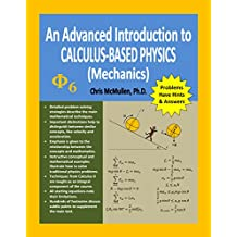 An Advanced Introduction to Calculus-Based Physics (Mechanics) (Physics with Calculus Book 1)