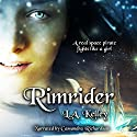 Rimrider: Rimrider Adventures, Volume 1 Audiobook by L.A. Kelley Narrated by Cassandra Richardson