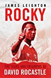Rocky: The Tears and Triumphs of David Rocastle
