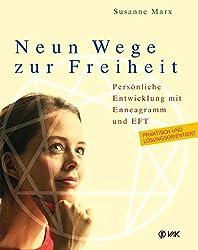 Neun Wege zur Freiheit: Persönliche Entwicklung mit Enneagramm und EFT