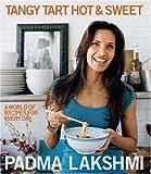 Tangy Tart Hot and Sweet, Padma Lakshmi, 1602860068