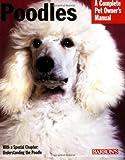 Poodles (Complete Pet Owner's Manual)