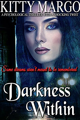 Book: Darkness Within - A Psychological Thriller With A Shocking Twist by Kitty Margo