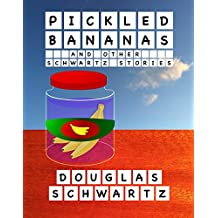 Pickled Bananas and Other Schwartz Stories