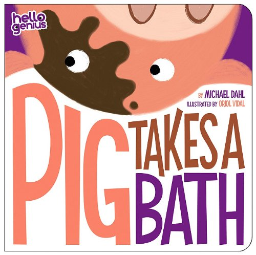 Pig Takes A Bath (Hello Genius)