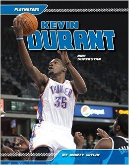c696fca81ba1 Kevin Durant  Nba Superstar (Playmakers)  Marty Gitlin  9781617835476   Amazon.com  Books