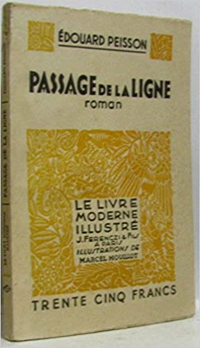 Edouard Peisson Passage De La Ligne Le Livre Moderne