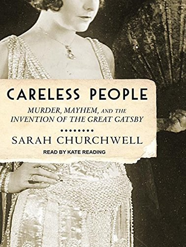 Read Online Careless People: Murder, Mayhem, and the Invention of The Great Gatsby PDF