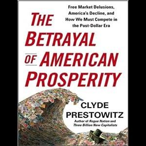 The Betrayal of American Prosperity Audiobook