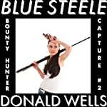 Blue Steele 2, Hidden Vices: A Blue Steele Mystery Short   Donald Wells